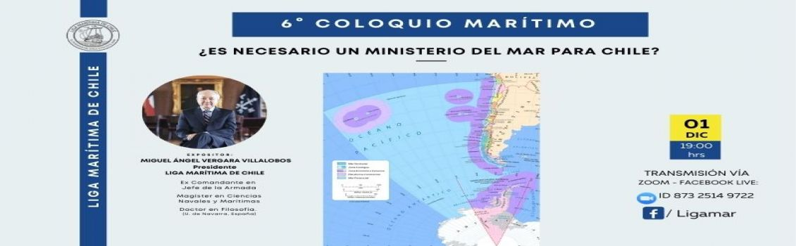LIGA MARÍTIMA PREPARA SU 6° COLOQUIO AÑO 2020: ¿ES NECESARIO UN MINISTERIO DEL MAR PARA CHILE?