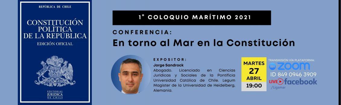 1° Coloquio Marítimo 2021: En torno al Mar en la Constitución
